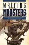Picture of Writing Monsters: How to Craft Believably Terrifying Creatures to Enhance Your Horror, Fantasy, and Science Fiction