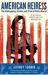 Picture of American Heiress: The Kidnapping, Crimes and Trial of Patty Hearst