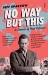 Picture of No Way but This: In Search of Paul Robeson