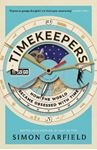 Picture of Timekeepers: How the World Became Obsessed With Time