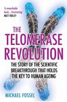 Picture of Telomerase Revolution: The Story of the Scientific Breakthrough that Holds the Key to Human Ageing