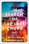 Picture of In Search of the Lost Chord: 1967 and the Hippie Idea