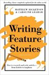 Picture of Writing Feature Stories: How to Research and Write Articles - From Listicles to Longform