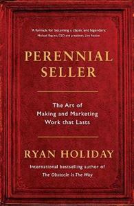 Picture of Perennial Seller: The Art of Making and Marketing Work that Lasts