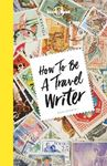 Picture of How to be a Travel Writer