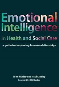 Picture of Emotional Intelligence in Health and Social Care: A Guide for Improving Human Relationships