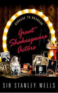 Picture of Great Shakespeare Actors: Burbage to Branagh