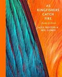 Picture of As Kingfishers Catch Fire: Birds & Books