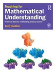 Picture of Teaching for Mathematical Understanding: Practical ideas for outstanding primary lessons