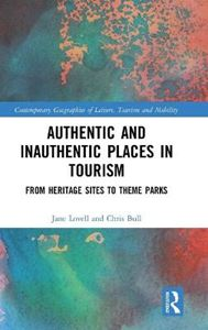 Picture of Authentic and Inauthentic Places in Tourism: From Heritage Sites to Theme Parks