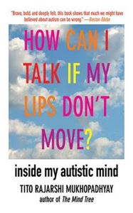 Picture of How Can I Talk If My Lips Don't Move?: Inside My Autistic Mind