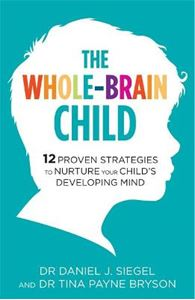 Picture of Whole-Brain Child: 12 Proven Strategies to Nurture Your Child's Developing Mind