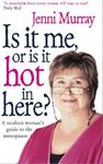 Picture of Is It Me Or Is It Hot In Here?: A modern woman's guide to the menopause