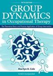 Picture of Group Dynamics in Occupational Therapy: The Theoretical Basis and Practice Application of Group Intervention 5ed