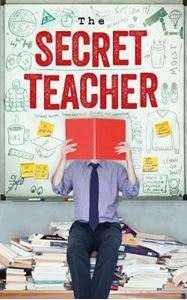 Picture of Secret Teacher: Dispatches from the Classroom