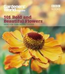 Picture of Gardeners' World: 101 Bold and Beautiful Flowers: For Year-Round Colour