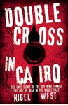 Picture of Double Cross in Cairo: The True Story of the Spy Who Changed the Tide of War in the Middle East