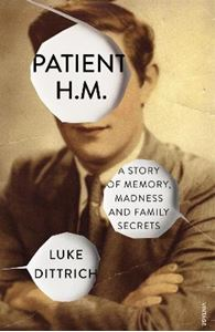 Picture of Patient H.M.: A Story of Memory, Madness and Family Secrets
