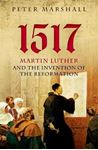 Picture of 1517: Martin Luther and the Invention of the Reformation