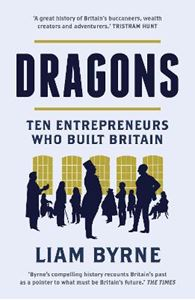 Picture of Dragons: Ten Entrepreneurs Who Built Britain