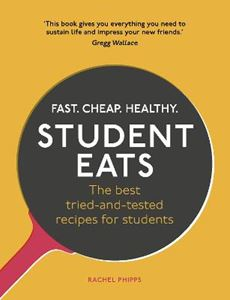 Picture of Student Eats: Fast, Cheap, Healthy - the best tried-and-tested recipes for students