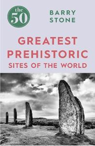 Picture of 50 Greatest Prehistoric Sites of the World