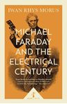 Picture of Michael Faraday and the Electrical Century (Icon Science)