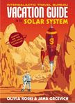 Picture of Vacation Guide to the Solar System: Science for the Savvy Space Traveller