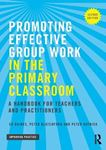 Picture of Promoting Effective Group Work in the Primary Classroom: A handbook for teachers and practitioners