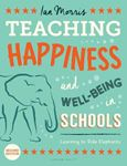 Picture of Teaching Happiness and Well-Being in Schools: Learning To Ride Elephants