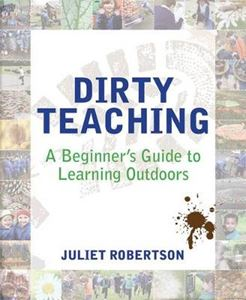 Picture of Dirty Teaching: A Beginner's Guide to Learning Outdoors