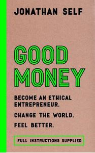 Picture of Good Money: Become an Ethical Entrepreneur
