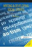 Picture of Writing & Developing Social Stories: Practical Interventions in Autism