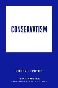 Picture of Conservatism: Ideas in Profile
