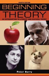 Picture of Beginning Theory: An Introduction to Literary and Cultural Theory 4ed