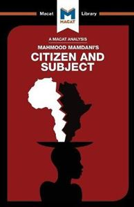 Picture of Mahmood Mamdani's Citizen and Subject: Contemporary Africa and the Legacy of Late Colonialism