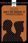 Picture of Jay MacLeod's Ain't No Makin' it: Aspirations and Attainment in a Low Income Neighbourhood