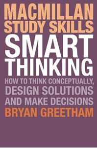 Picture of Palgrave Study Skills - Smart Thinking: How to Think Conceptually, Design Solutions and Make Decisions