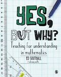 Picture of Yes, but why? Teaching for understanding in mathematics