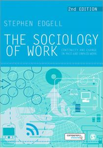 Picture of The Sociology of Work: Continuity and Change in Paid and Unpaid Work