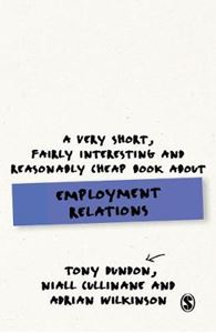 Picture of Very Short, Fairly Interesting and Reasonably Cheap Book About Employment Relations