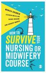 Picture of HOW TO SURVIVE YOUR NURSING OR MIDWIFERY COURSE