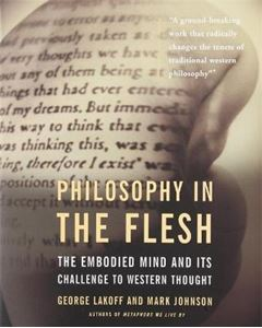 Picture of Philosophy in the Flesh: The Embodied Mind and Its Challenge to Western Thought
