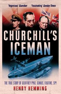 Picture of Churchill's Iceman: The True Story of Geoffrey Pyke: Genius, Fugitive, Spy