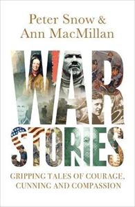 Picture of War Stories: Gripping Tales of Courage, Cunning and Compassion