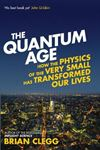 Picture of Quantum Age: How the Physics of the Very Small has Transformed Our Lives