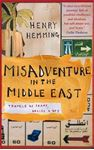 Picture of Misadventure in the Middle East: Travels as a Tramp, Artist and Spy