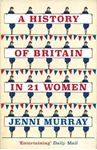 Picture of History of Britain in 21 Women: A Personal Selection