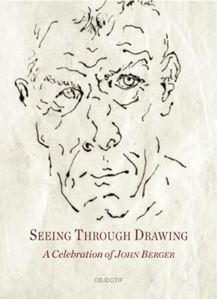 Picture of SEEING THROUGH DRAWING: A CELEBRATION OF JOHN BERGER