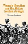 Picture of Women's Liberation and the African Freedom Struggle
